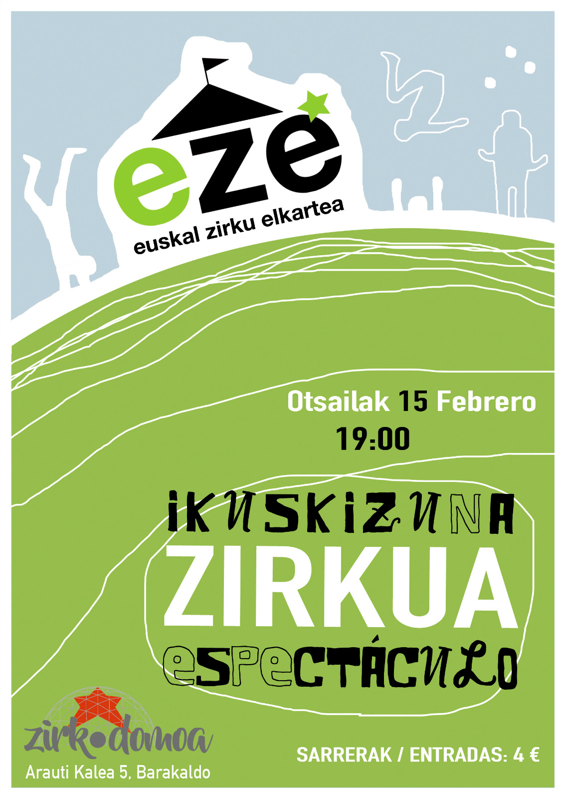ZIRKU IKUSKIZUNA ( Euskal Zirku Elkartearen eskutik)